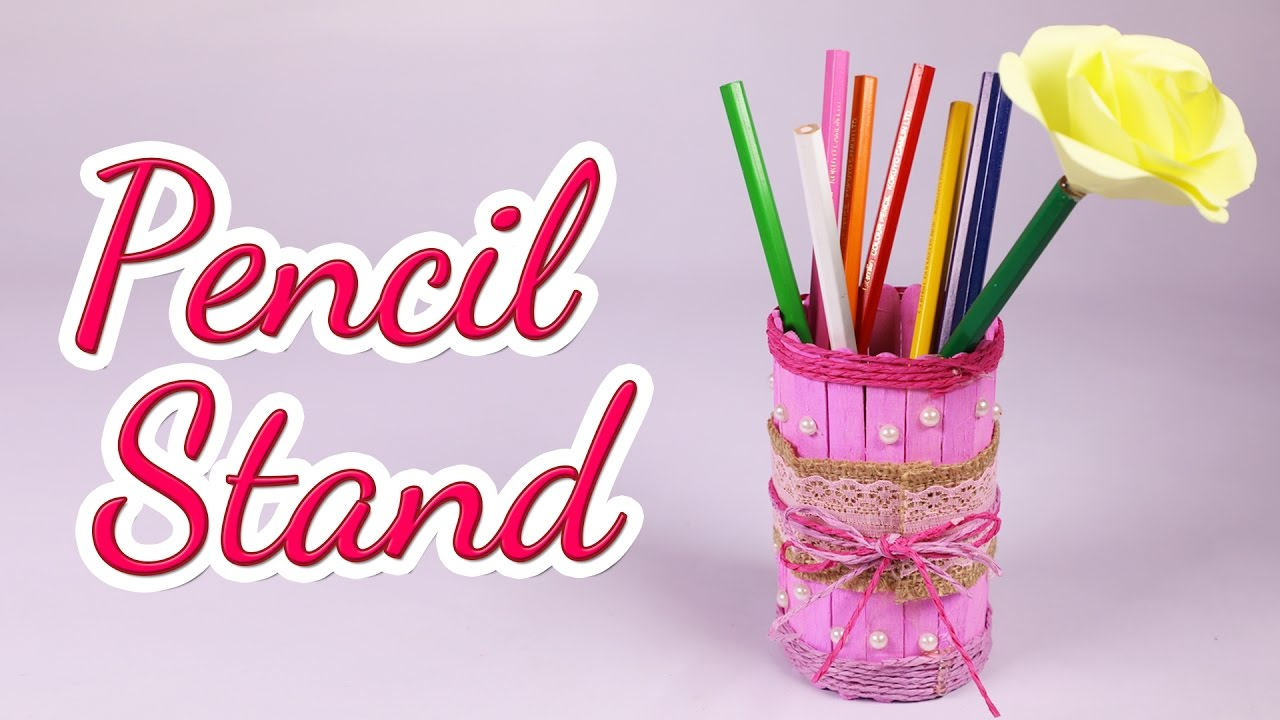 How To Make A Nice Pencil Pen Stand By Ice Cream Sticks Silly Kids