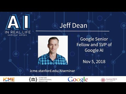Jeff Dean, Google Senior Fellow and SVP Google AI – Deep Learning to Solve Challenging Problems