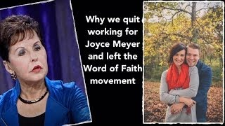 Why we quit working for Joyce Meyer, and left the Word of Faith movement