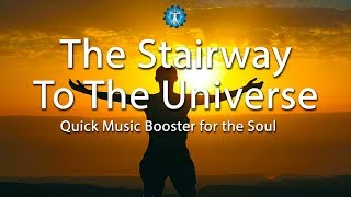 10 Minutes Music Spiritual Prayer : 'The Stairway To The Universe' - Peaceful, Calming, Relaxation