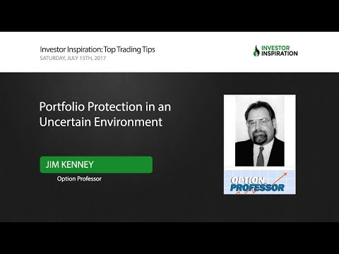 Portfolio Protection in an Uncertain Environment | Jim Kenney