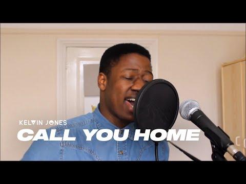 CALL YOU HOME // KELVIN JONES