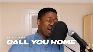 Call You Home - Kelvin Jones (Original)
