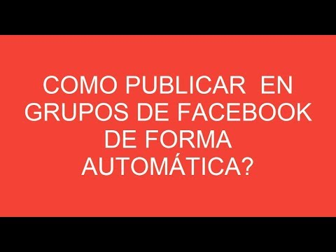 Como publicar en Grupos de Facebook de Forma automática