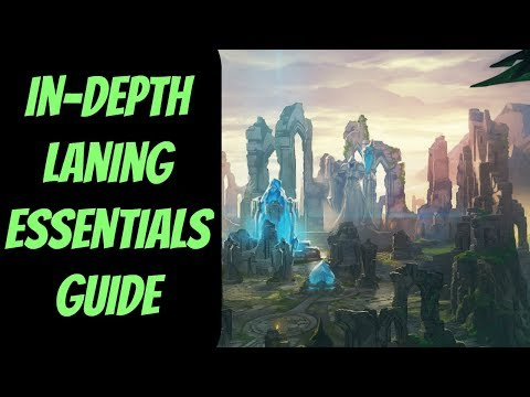 In-Depth Laning Essentials Guide -- Season 8 -- League of Legends