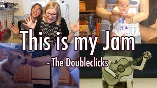 This is My Jam - The Doubleclicks