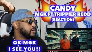 CANDY - MGK ft TRIPPIE REDD | THIS IS SERIOUS STONER MUSIC | REACTION