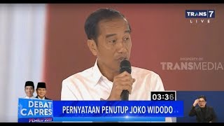 PERNYATAAN PENUTUP JOKO WIDODO | DEBAT CAPRES KE-4