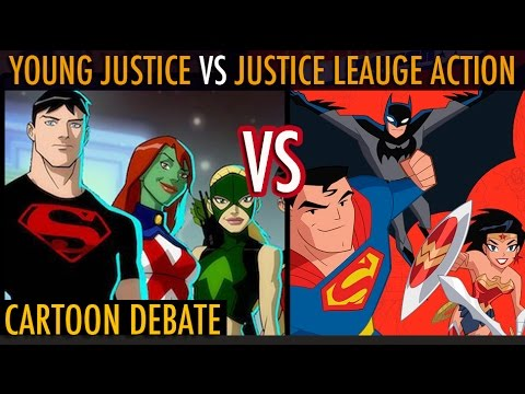 Justice League Action VS Young Justice || Cartoon Debate
