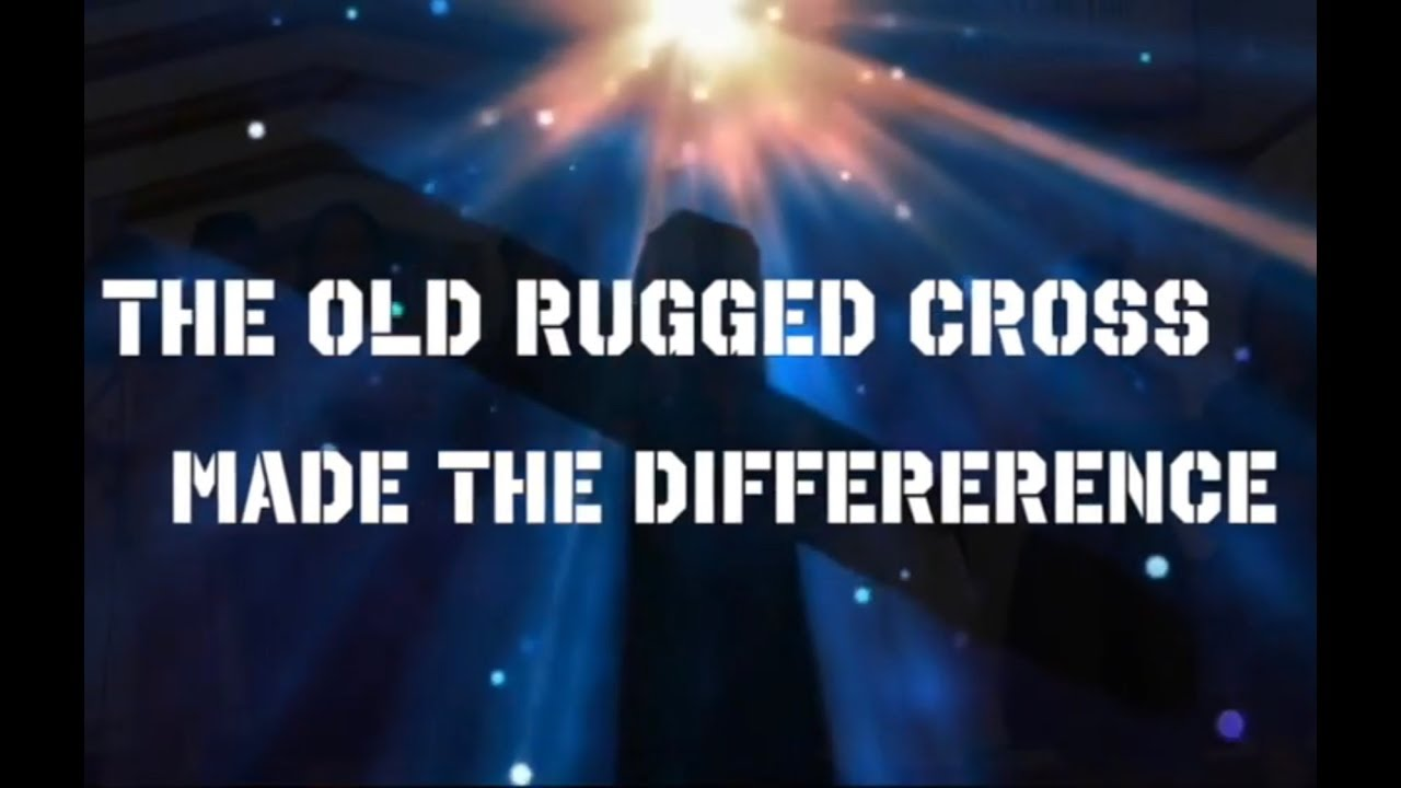 The Old Rugged Cross Made Difference With Lyrics Isgbt Choir
