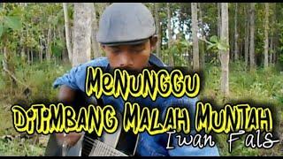MENUNGGU DITIMBANG MALAH MUNTAH Cover By WAWAN OI