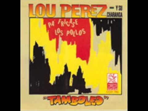 Pa' Fricasé Los Pollos-Lou Perez y su Charanga