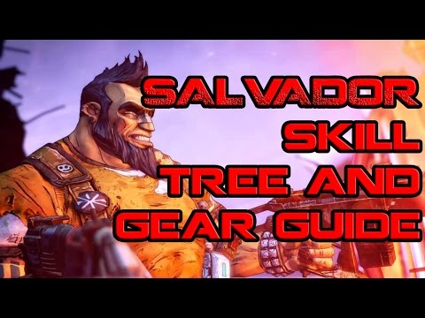 Borderlands Salvador Skill and Gear Guide with Chuck80 the Deputy