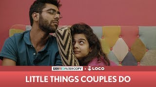 FilterCopy | Little Things Couples Do | Mithila...