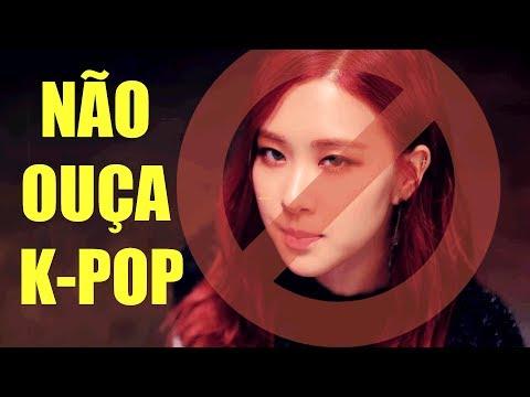 NÃO OUÇA K-POP
