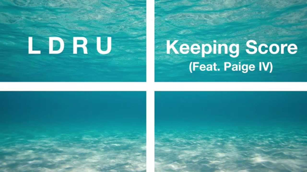 L D R U - Keeping Score (Feat. Paige IV)