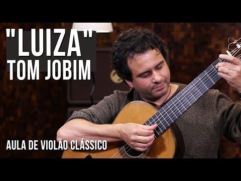 Tom Jobim - Luiza (como Tocar - Aula De Violão Clássico)