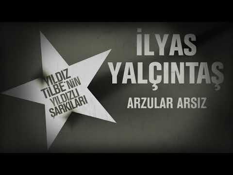 İlyas Yalçıntaş - Arzular Arsız (Yeni 2018)