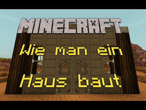 minecraft das haus wie man ein haus baut youtube. Black Bedroom Furniture Sets. Home Design Ideas
