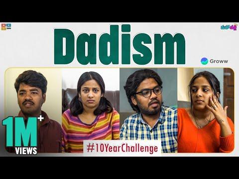 Dadism - #10yearschallenge    Mahathalli