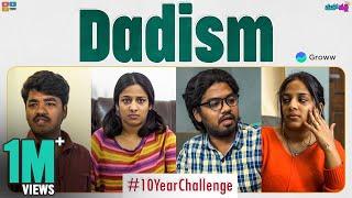 Dadism - #10yearchallenge || Mahathalli