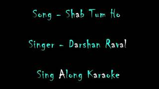 Shab tum ho   Darshan Raval   Karaoke with lyrics   Sing Along Karaoke