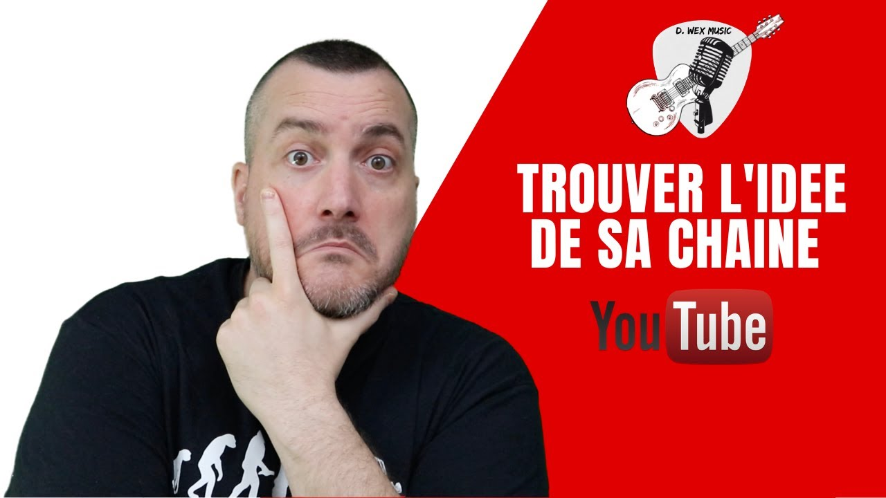 Comment TROUVER l'IDEE d'une CHAINE YouTube ? - YouTube