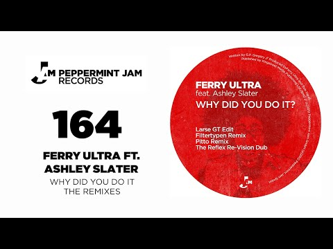 Ferry Ultra feat. Ashley Slater - Why Did You Do It (Larse GT Edit)