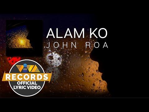 Alam Ko - John Roa [Official Lyric Video]
