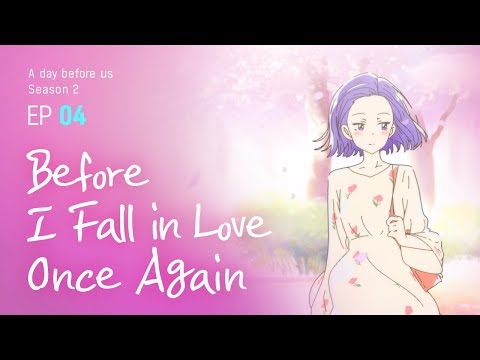 [A day before us 2] EP.04 Before I Fall in Love Once Again _ ENG/JP