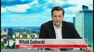 Witold Gadowski To Ja Gazecie Wyborczej Opowiem O Prawdziwych Powiązaniach