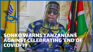 Sonko cautions Tanzanians against celebrating the \'end' of Covid-19