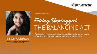 Friday Unplugged  - The Balancing Act with Life Coach Bindiya Murgai - Full Version