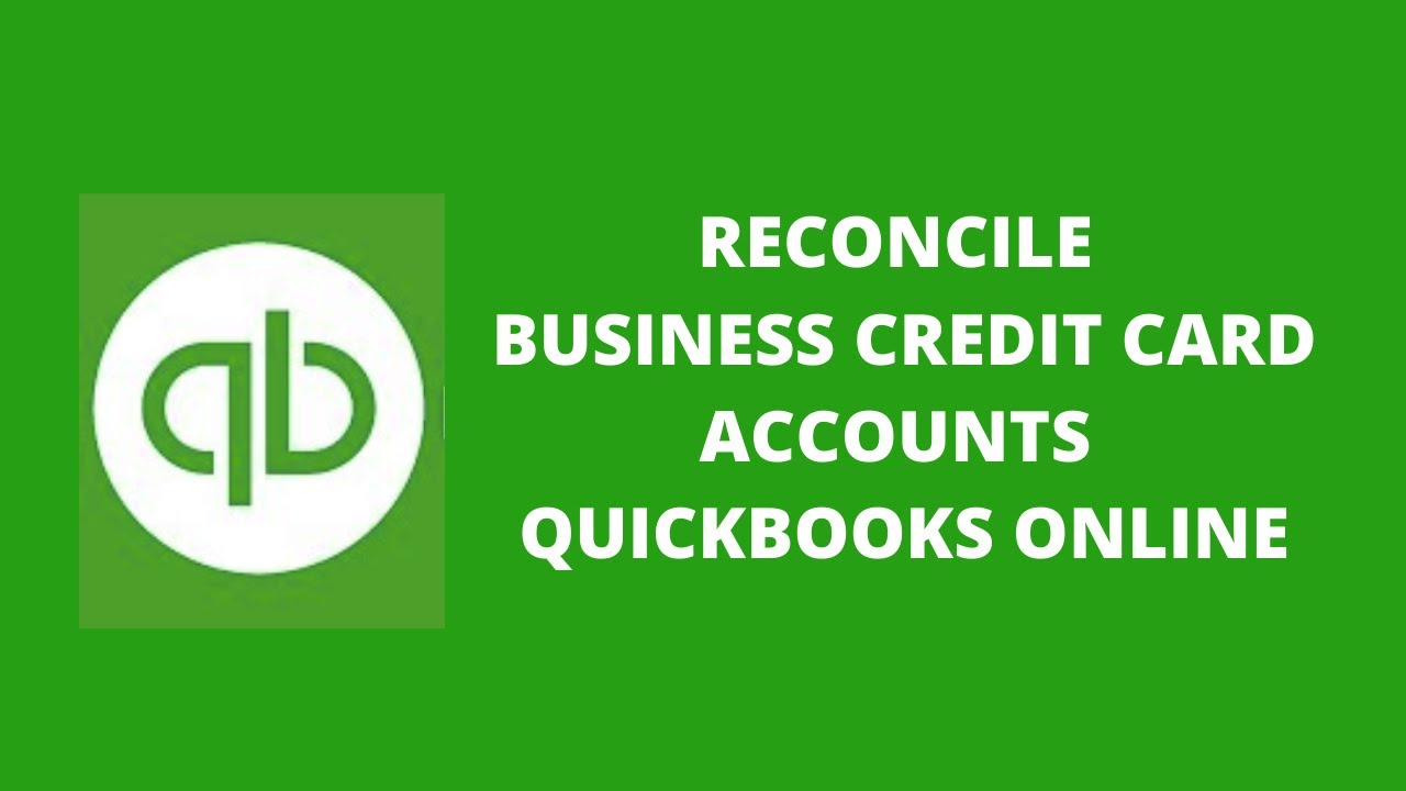 How to reconcile business credit card accounts in quickbooks how to reconcile business credit card accounts in quickbooks online reheart Image collections