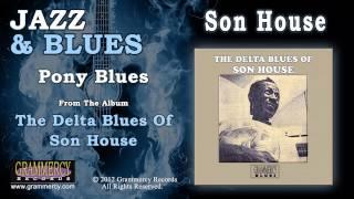 Son House - Pony Blues