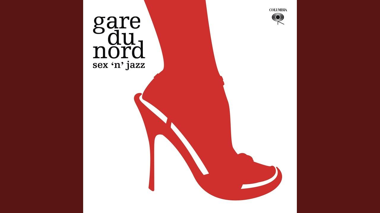 Gare du nord sex n jazz