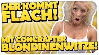 BLONDINEN WITZE MIT CONCRAFTER! DER KOMMT FLACH #20