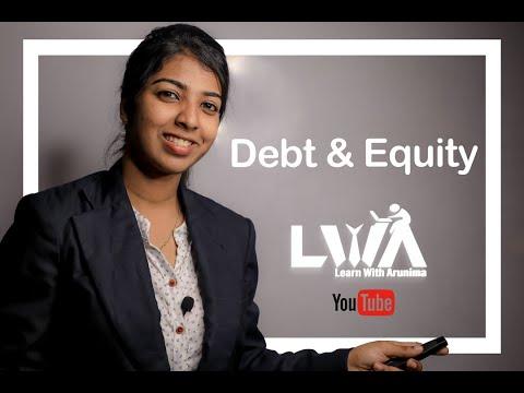 DEBT AND EQUITY - DEBT FINANCING - EQUITY FINANCING - COMPARISON BETWEEN DEBT AND EQUITY