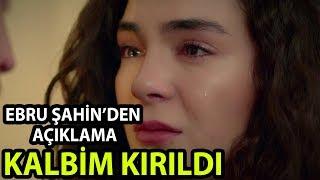 Hercai'nin Güzel Oyuncusu Ebru Şahin Kalbinin Kırıldığını Resmen Açıkladı