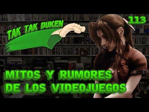 Tak Tak Duken - 113 - Mitos y Rumores de los Videojuegos.