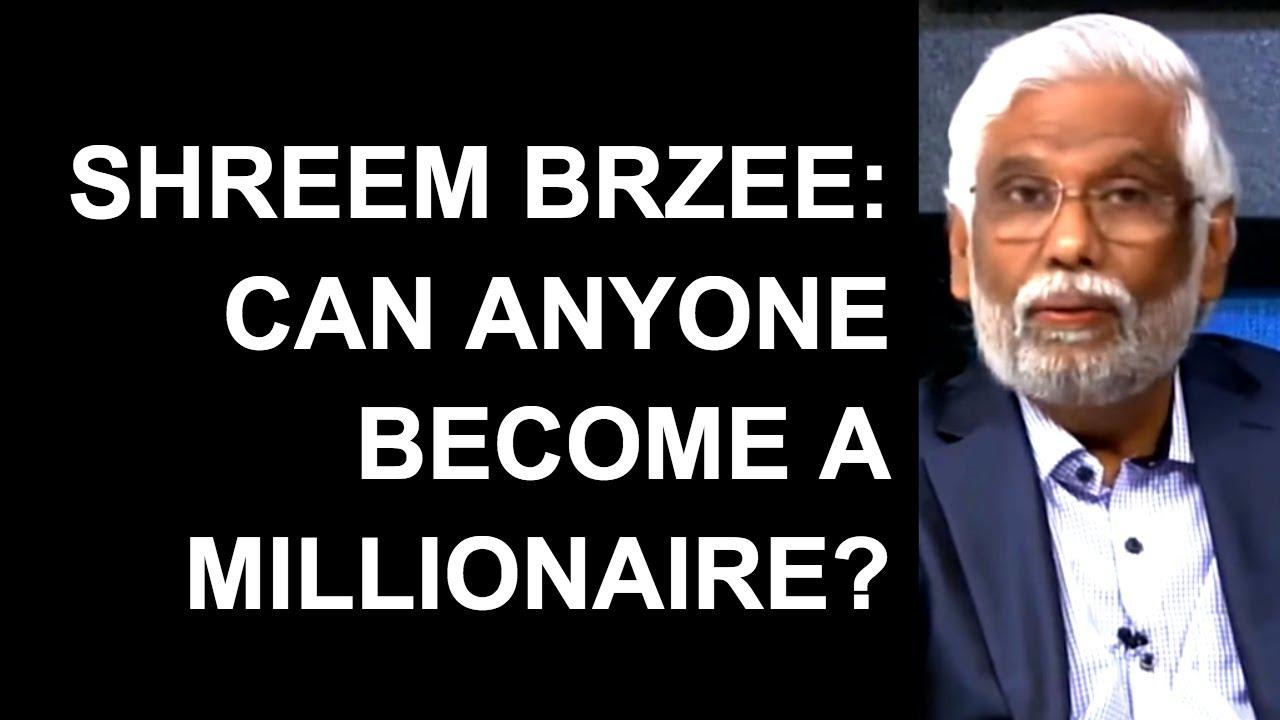 Shreem Brzee Q & A: With Shreem Brzee, Can Anyone Become A Millionaire?