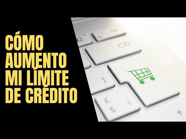 Cómo aumentar la línea de crédito en Mercado Crédito de Mercado Libre