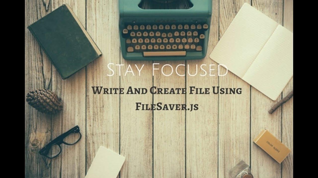 Write And Create File Using FileSaver js