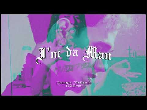 Ramengvrl - I'm Da Man (CVX Remix)