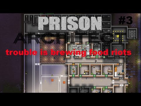 Prison Architect . trouble is brewing food riots
