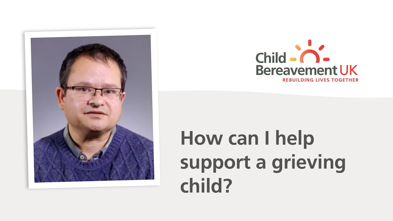 Supporting bereaved children and young people | Child