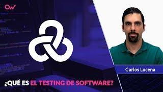 ¿Qué es el Testing de Software?
