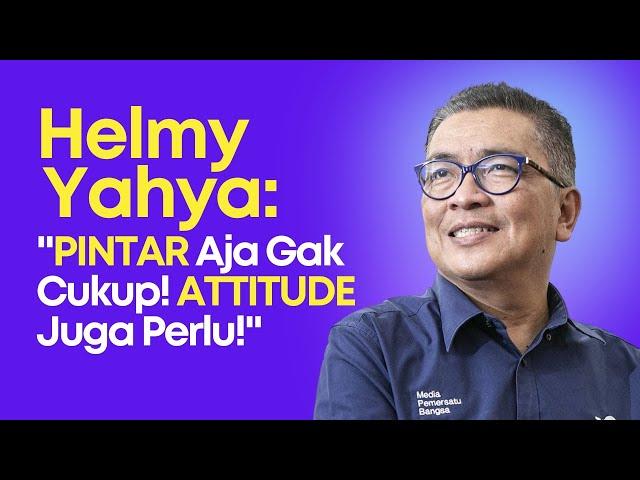 Bener Banget Kata Pak Helmy Yahya: PINTAR Aja Gak Cukup! ATTITUDE juga Perlu!