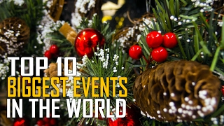 Top 10 Biggest Events and Celebrations in the World