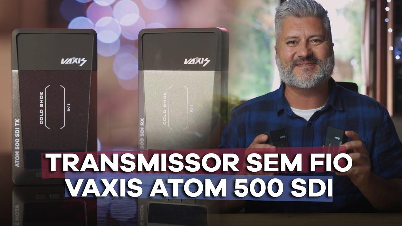 [Review] Vaxis Atom 500 SDI - Transmissor Sem Fio